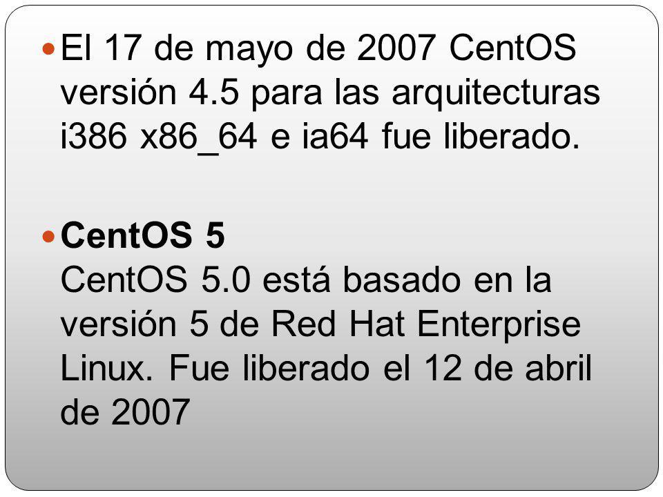 El 17 de mayo de 2007 CentOS versión 4