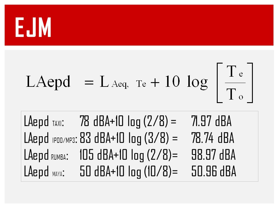EJM LAepd TAXI: 78 dBA+10 log (2/8) = 71.97 dBA