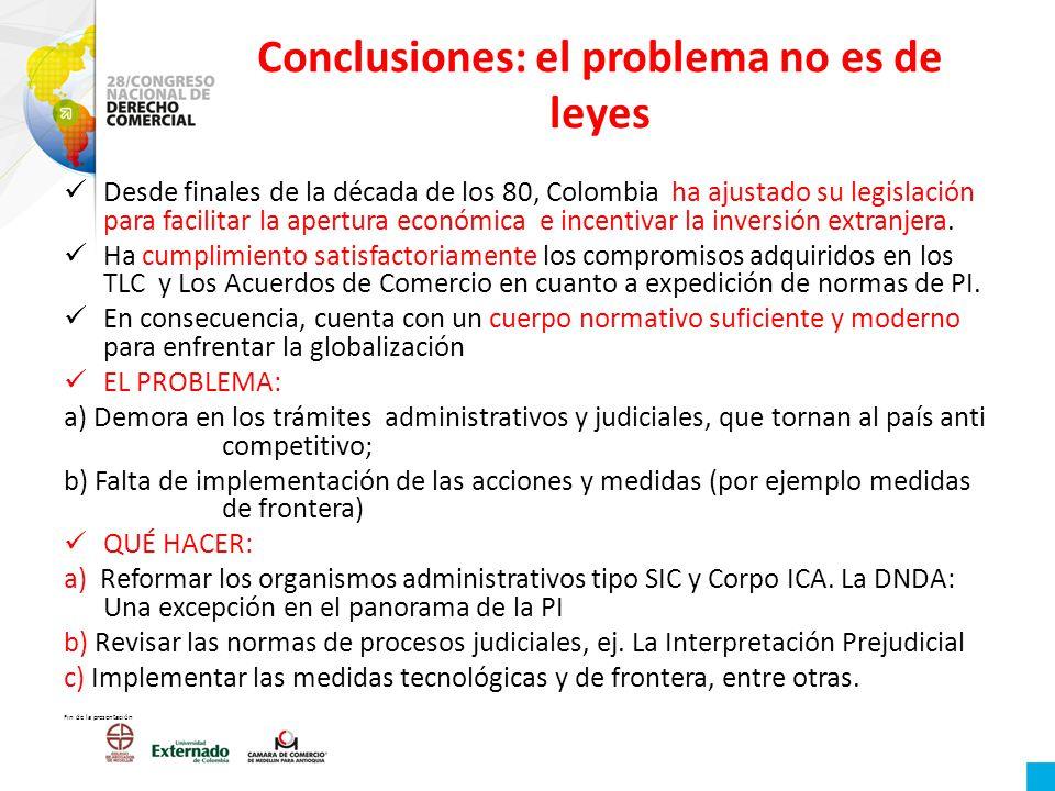 Conclusiones: el problema no es de leyes