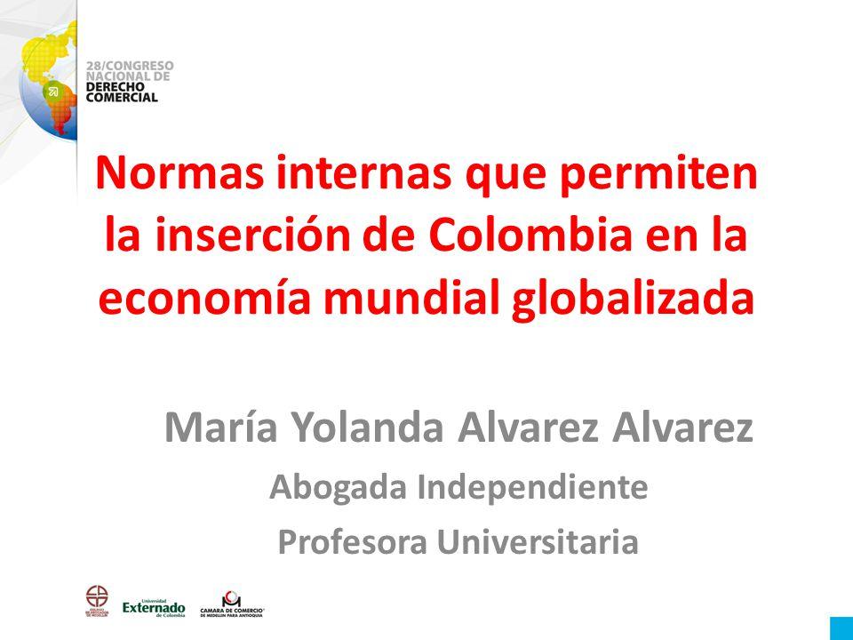 Normas internas que permiten la inserción de Colombia en la economía mundial globalizada