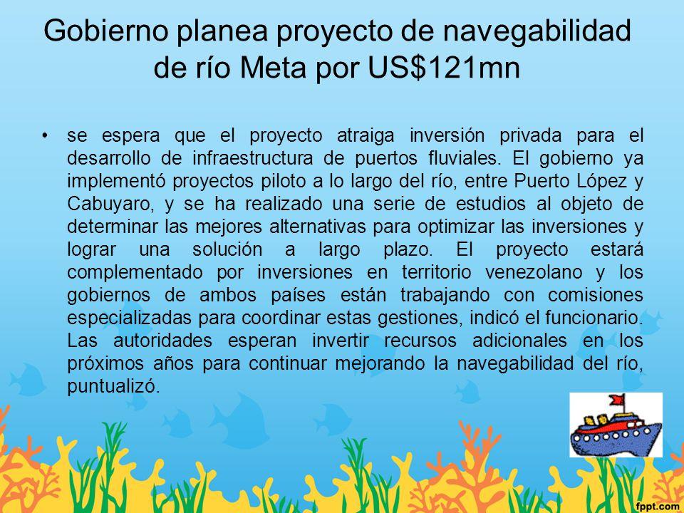 Gobierno planea proyecto de navegabilidad de río Meta por US$121mn