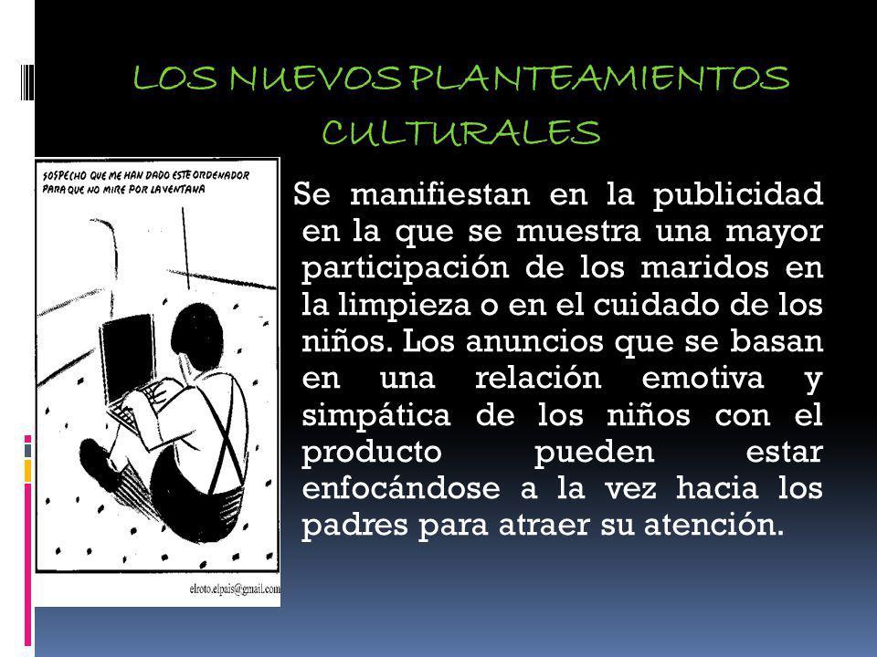 LOS NUEVOS PLANTEAMIENTOS CULTURALES