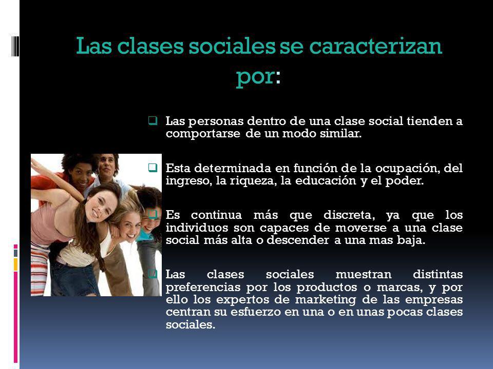 Las clases sociales se caracterizan por: