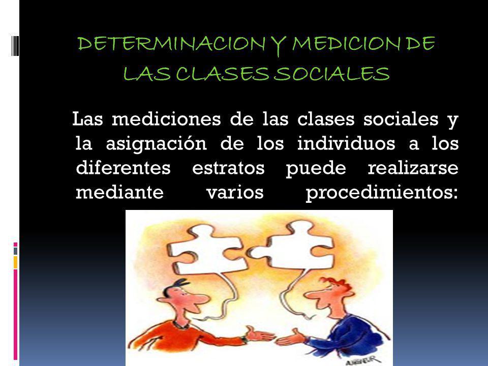 DETERMINACION Y MEDICION DE LAS CLASES SOCIALES
