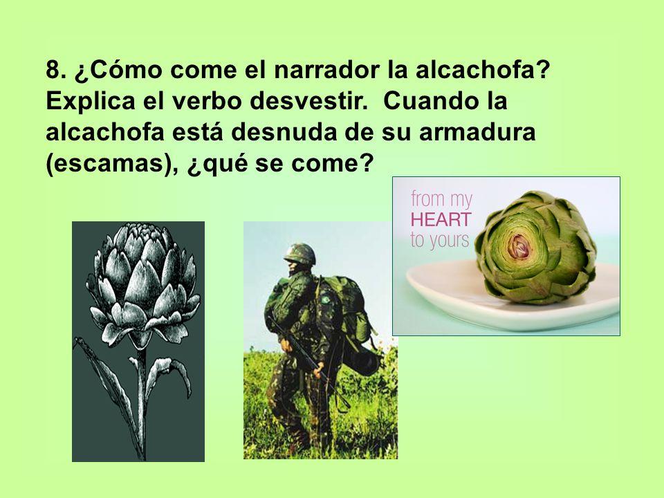 8. ¿Cómo come el narrador la alcachofa. Explica el verbo desvestir