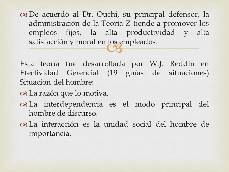 De acuerdo al Dr. Ouchi, su principal defensor, la administración de la Teoría Z tiende a promover los empleos fijos, la alta productividad y alta satisfacción y moral en los empleados.