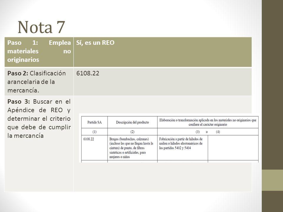 Nota 7 Paso 1: Emplea materiales no originarios Sí, es un REO