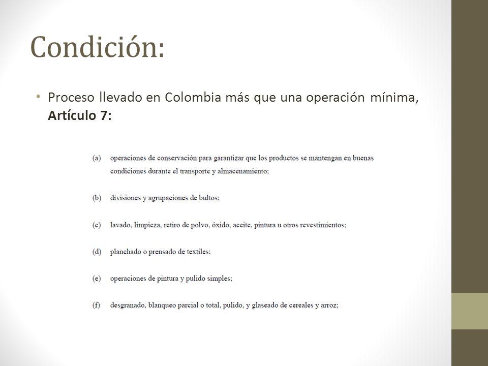 Condición: Proceso llevado en Colombia más que una operación mínima, Artículo 7: