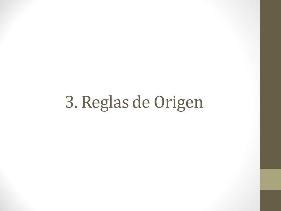 3. Reglas de Origen