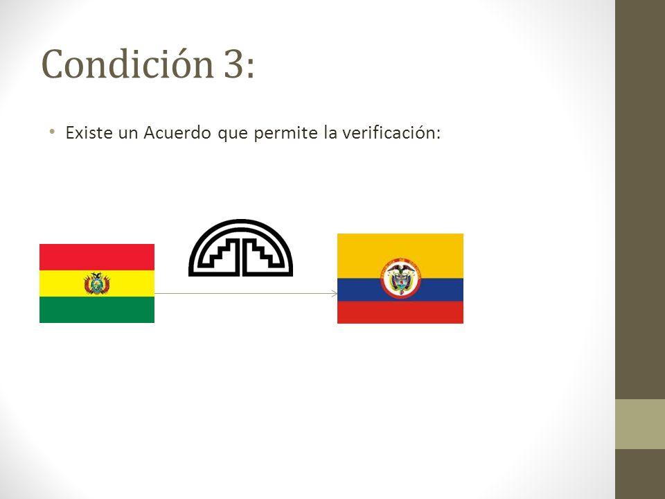 Condición 3: Existe un Acuerdo que permite la verificación: