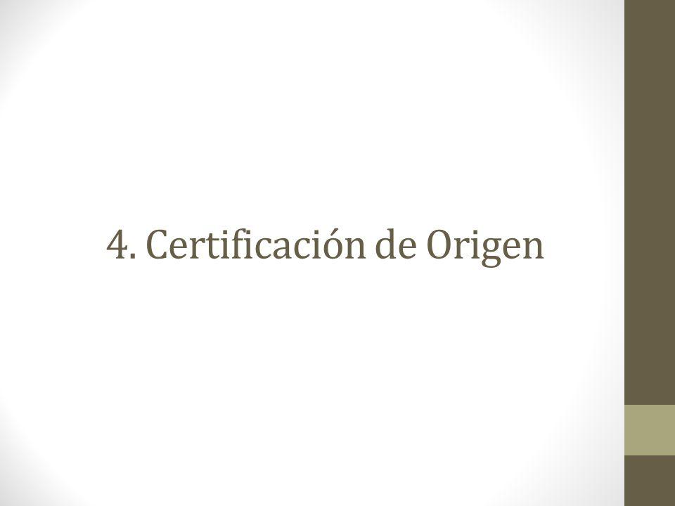 4. Certificación de Origen