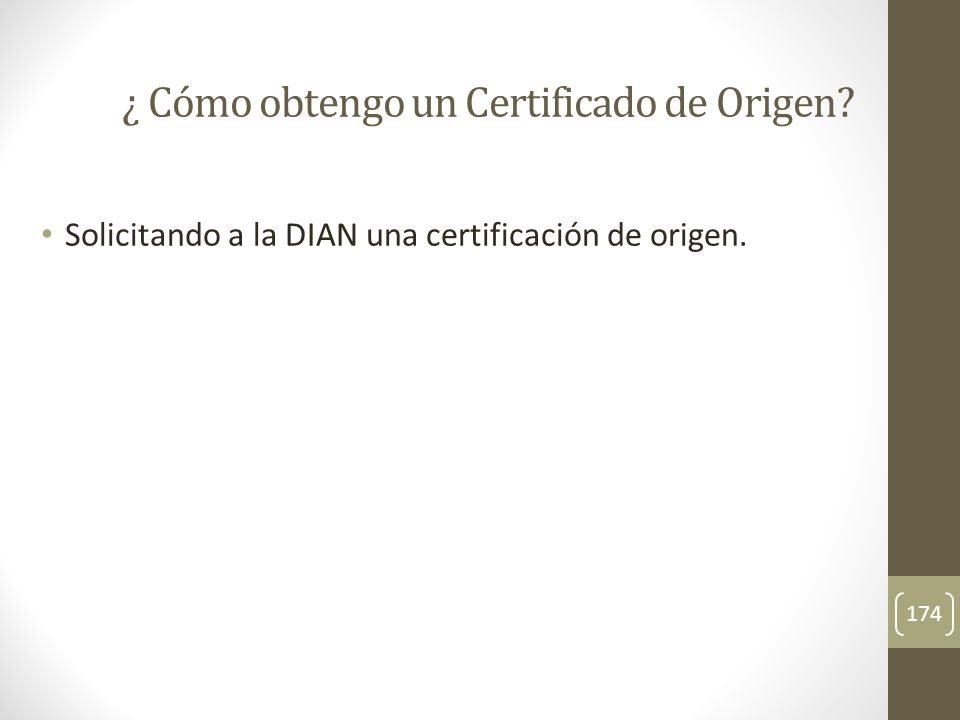 ¿ Cómo obtengo un Certificado de Origen