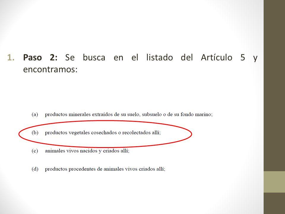 Paso 2: Se busca en el listado del Artículo 5 y encontramos: