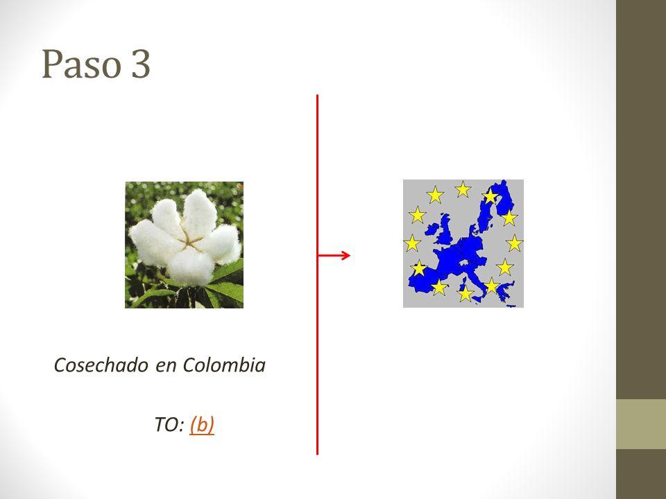 Paso 3 Cosechado en Colombia TO: (b)