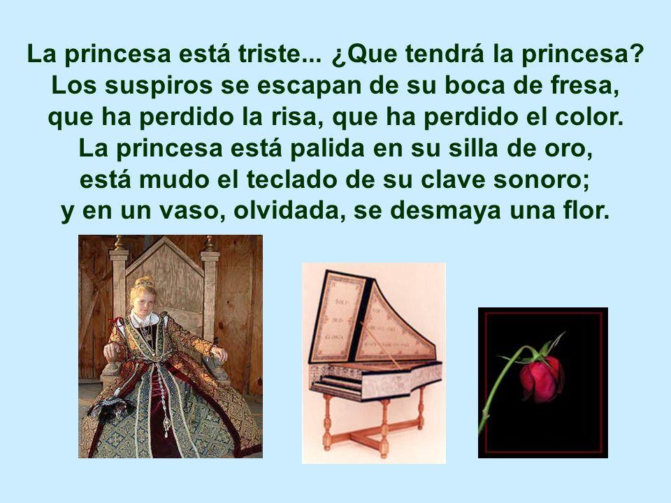 La princesa está triste. ¿Que tendrá la princesa