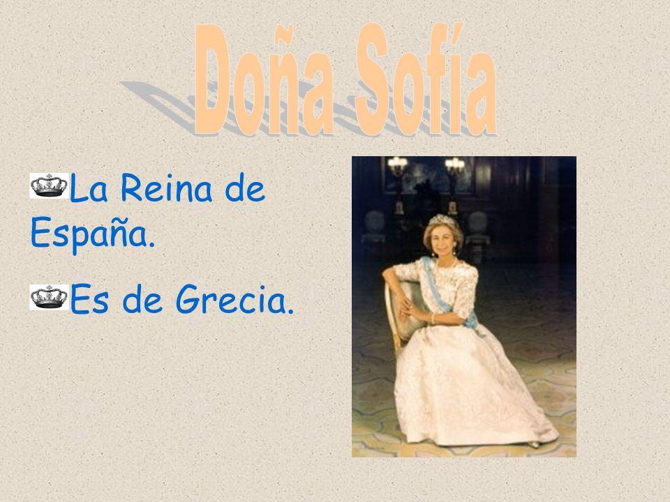 Doña Sofía La Reina de España. Es de Grecia.
