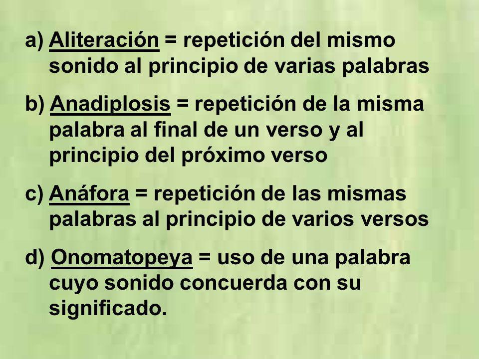 Aliteración = repetición del mismo sonido al principio de varias palabras