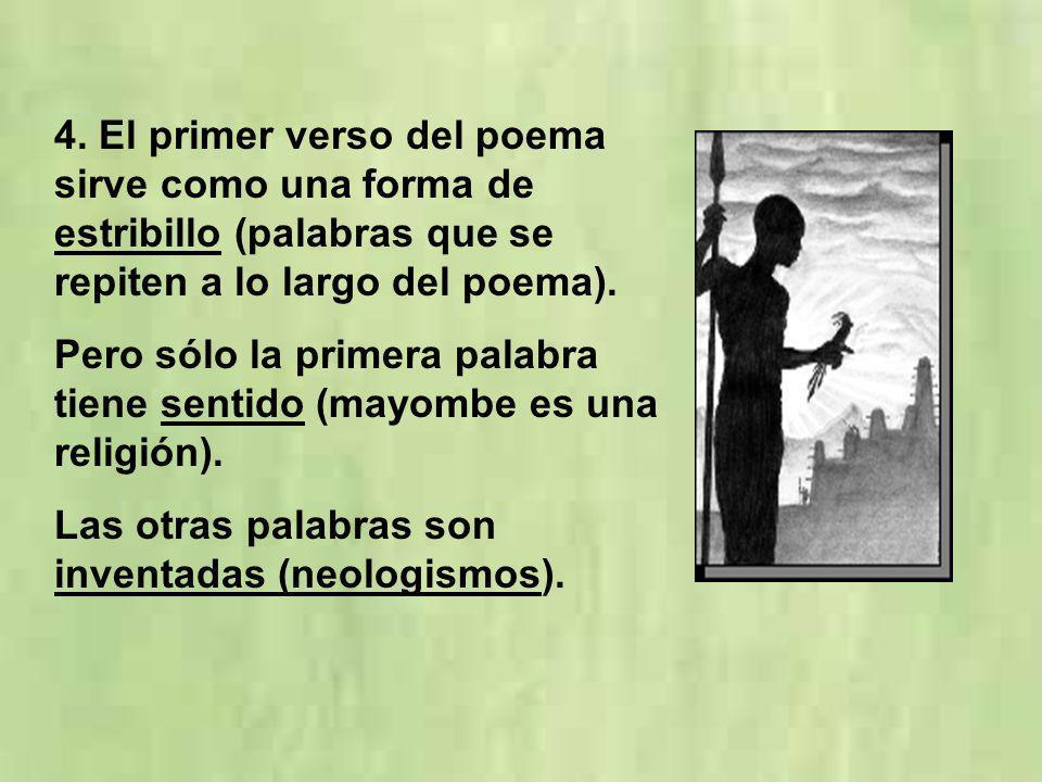 4. El primer verso del poema sirve como una forma de estribillo (palabras que se repiten a lo largo del poema).