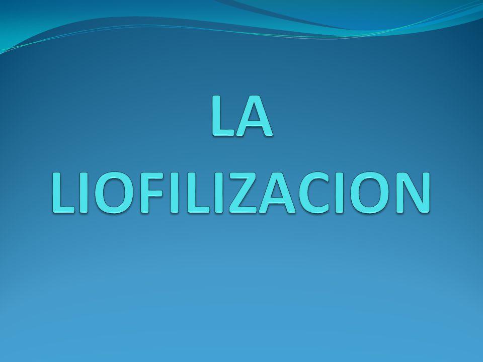 LA LIOFILIZACION