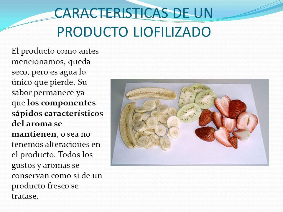 CARACTERISTICAS DE UN PRODUCTO LIOFILIZADO