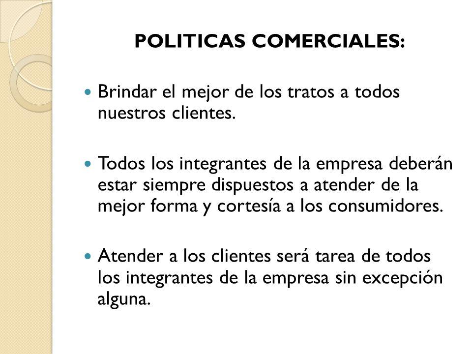 POLITICAS COMERCIALES:
