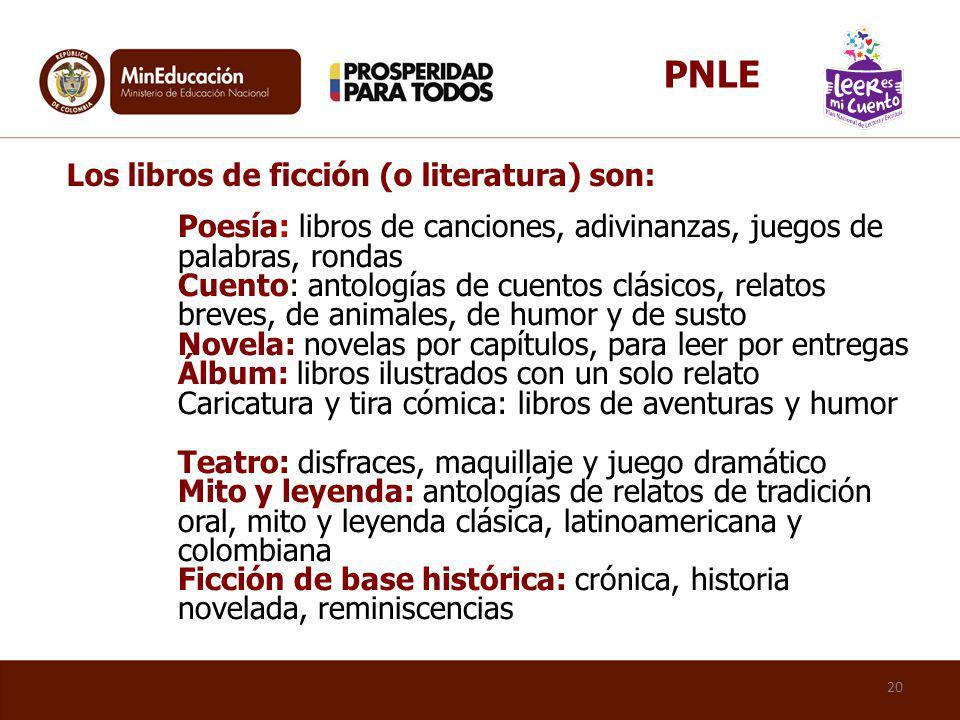 PNLE Los libros de ficción (o literatura) son: