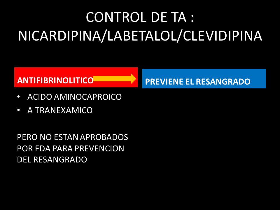 CONTROL DE TA : NICARDIPINA/LABETALOL/CLEVIDIPINA