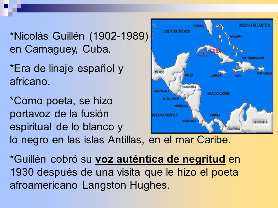 *Nicolás Guillén (1902-1989) nació en Camaguey, Cuba.