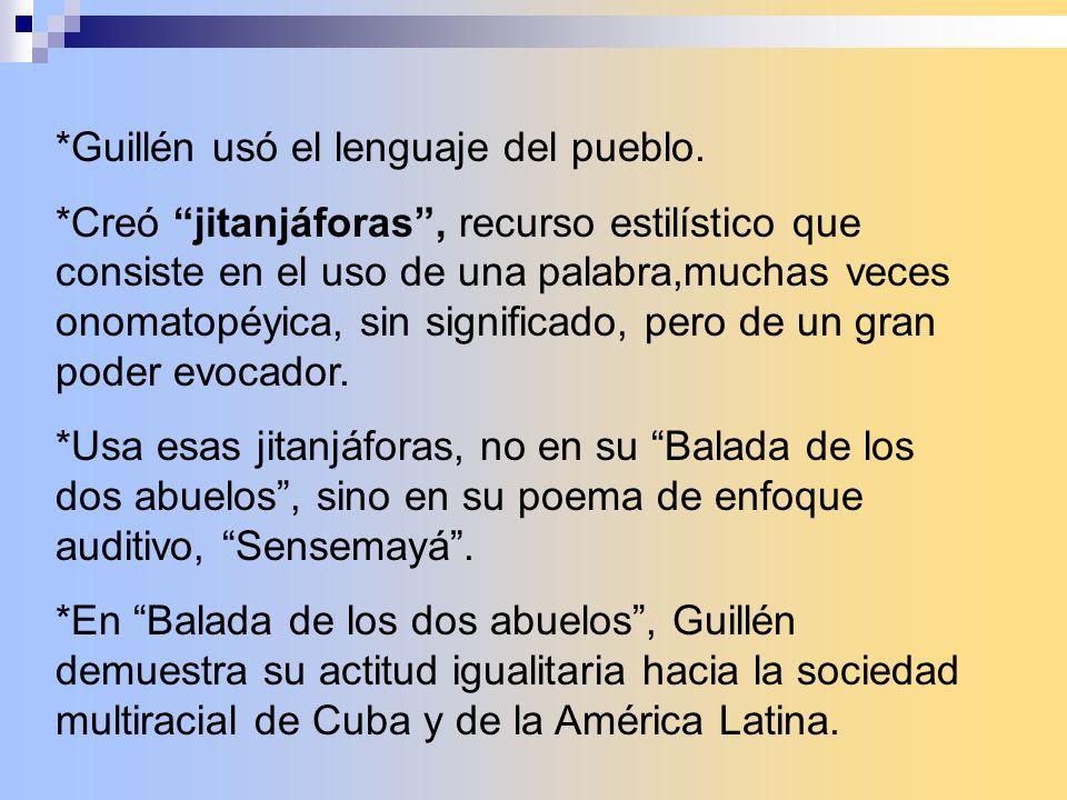*Guillén usó el lenguaje del pueblo.