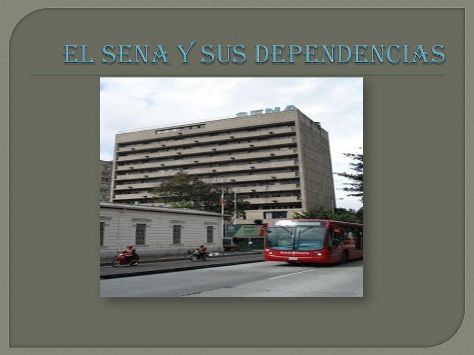EL SENA Y SUS DEPENDENCIAS