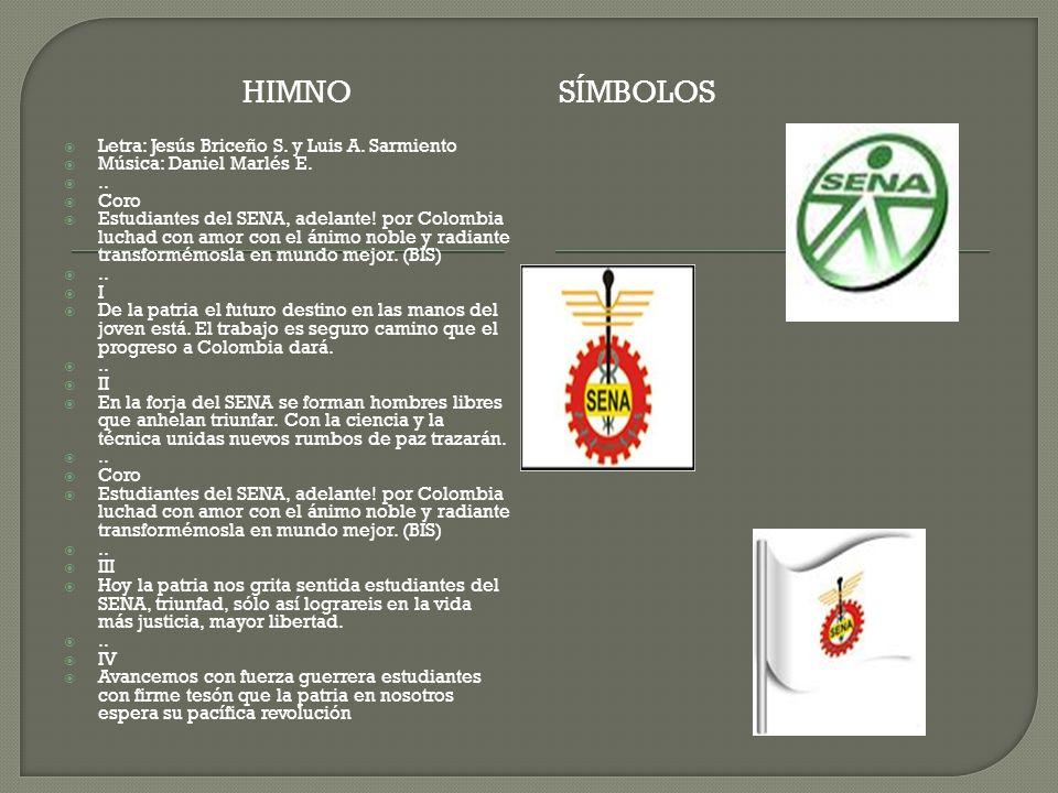 himno Símbolos Letra: Jesús Briceño S. y Luis A. Sarmiento