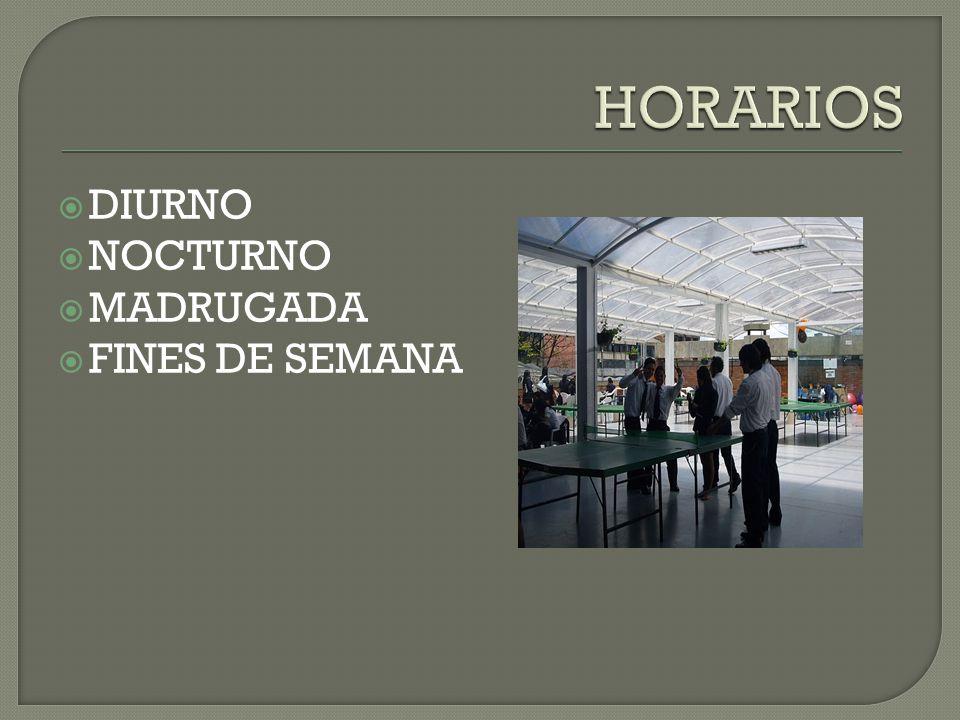 HORARIOS DIURNO NOCTURNO MADRUGADA FINES DE SEMANA