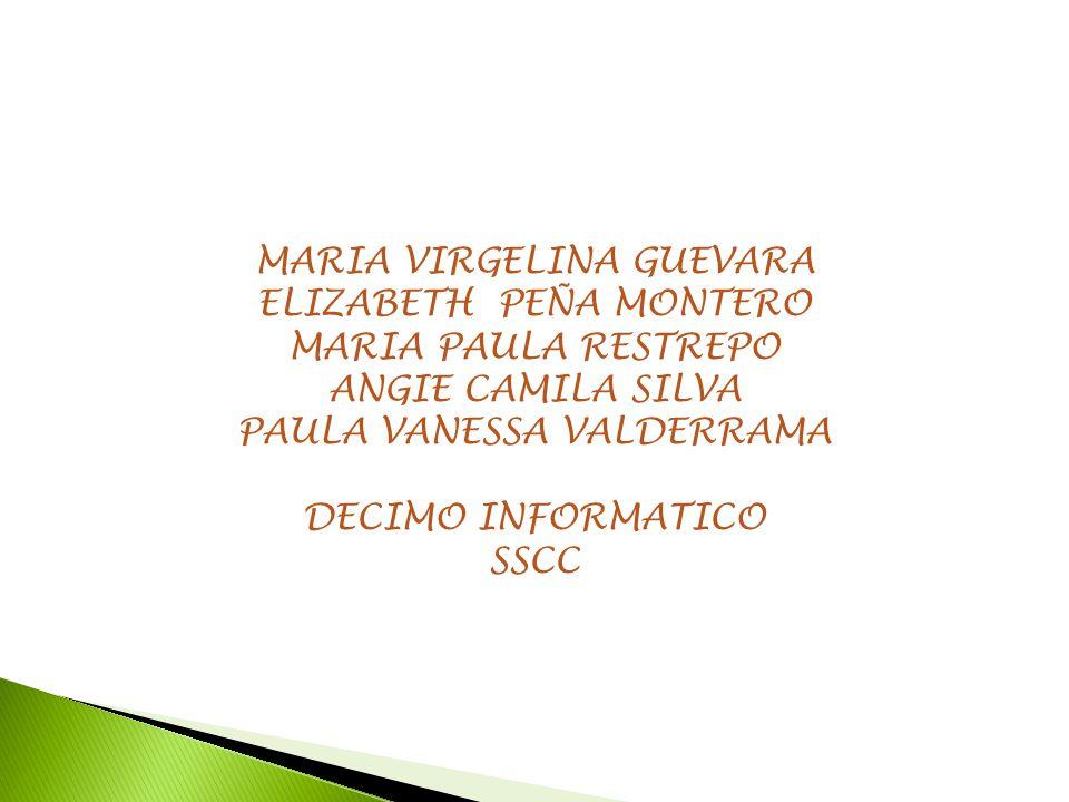 MARIA VIRGELINA GUEVARA ELIZABETH PEÑA MONTERO MARIA PAULA RESTREPO