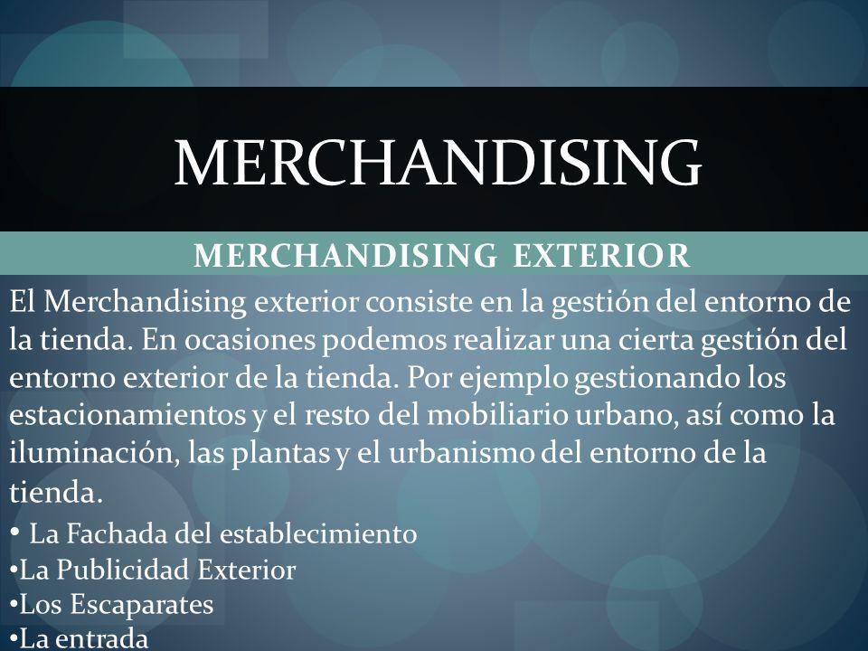 MERCHANDISING EXTERIOR