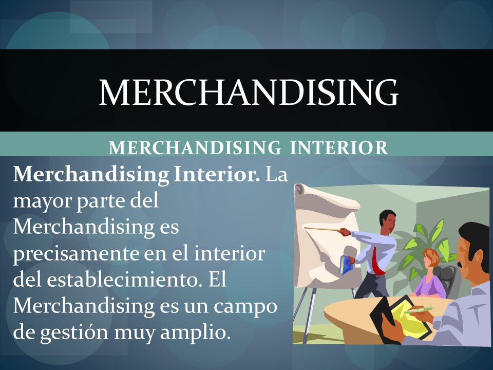 MERCHANDISING INTERIOR