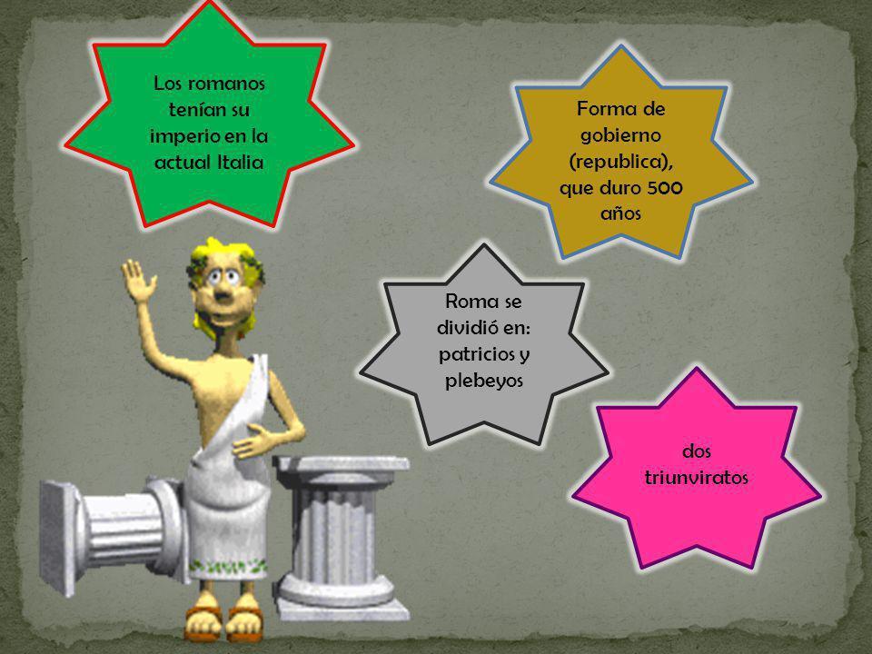 Los romanos tenían su imperio en la actual Italia