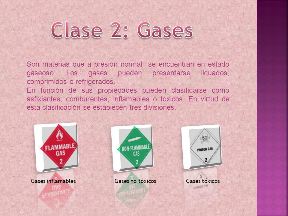 Clase 2: Gases Son materias que a presión normal se encuentran en estado gaseoso. Los gases pueden presentarse licuados, comprimidos o refrigerados.
