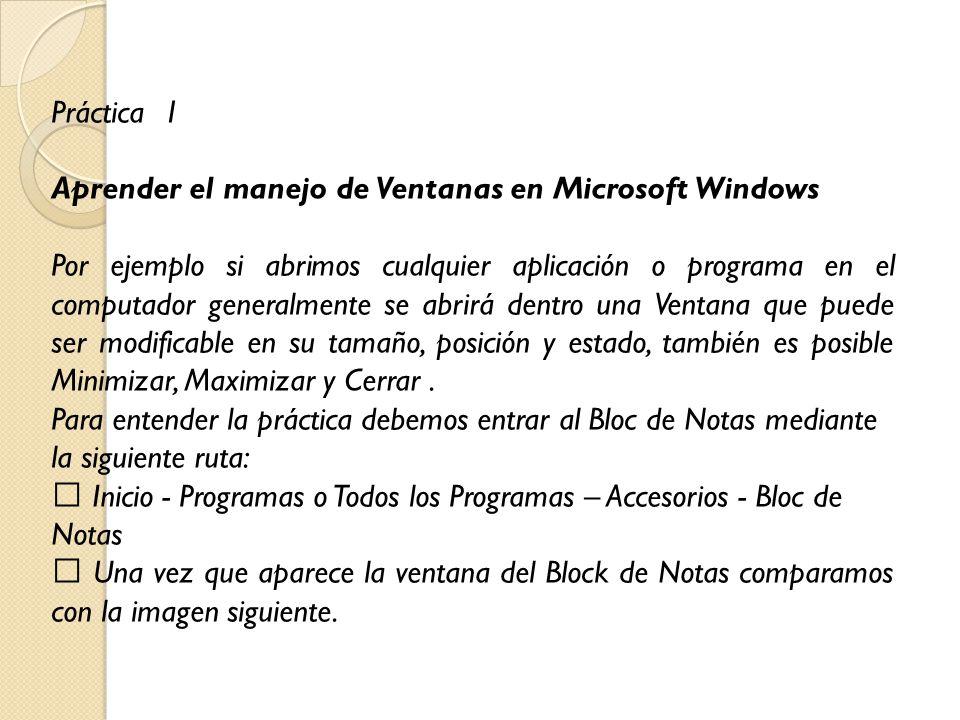 Práctica 1 Aprender el manejo de Ventanas en Microsoft Windows.