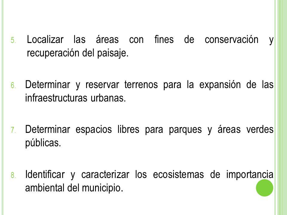 Localizar las áreas con fines de conservación y recuperación del paisaje.