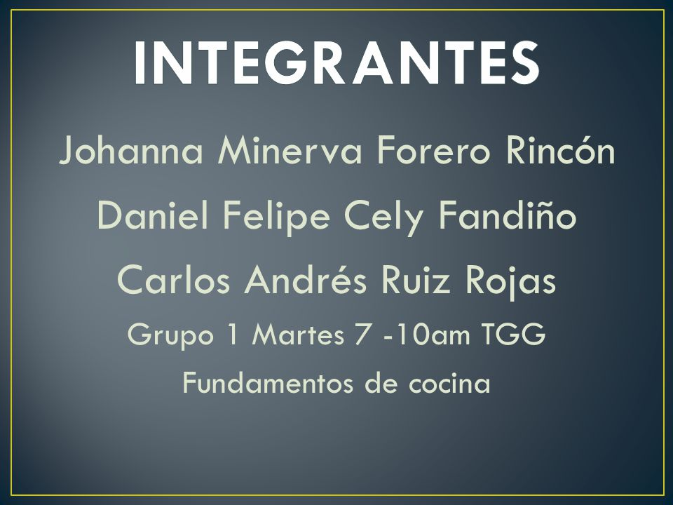 INTEGRANTES Johanna Minerva Forero Rincón Daniel Felipe Cely Fandiño
