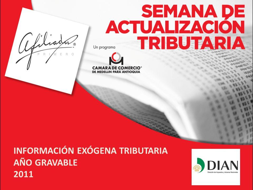 INFORMACIÓN EXÓGENA TRIBUTARIA AÑO GRAVABLE 2011