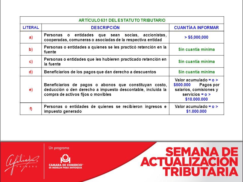 ARTÍCULO 631 DEL ESTATUTO TRIBUTARIO DESCRIPCIÓN CUANTÍA A INFORMAR a)