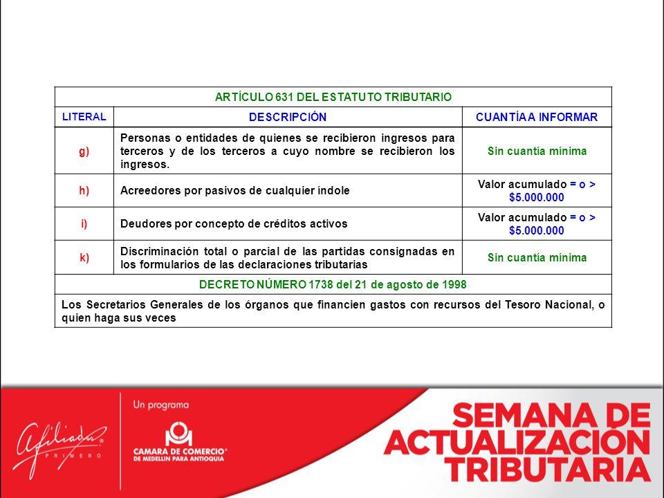 ARTÍCULO 631 DEL ESTATUTO TRIBUTARIO DESCRIPCIÓN CUANTÍA A INFORMAR g)