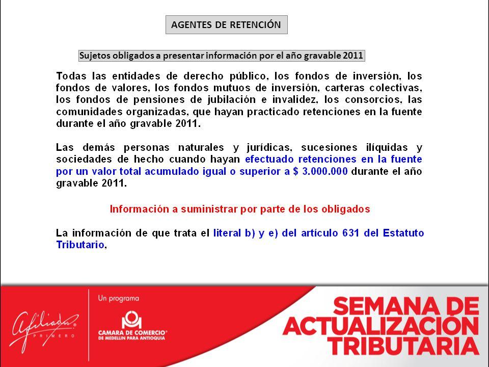 Sujetos obligados a presentar información por el año gravable 2011