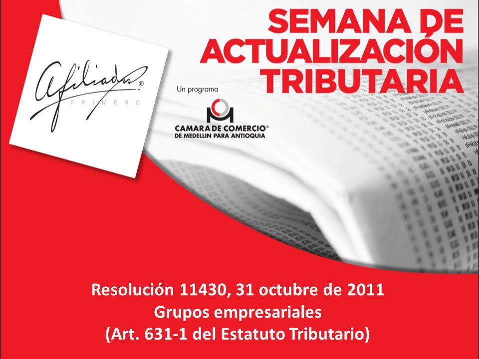 Resolución 11430, 31 octubre de 2011 Grupos empresariales (Art