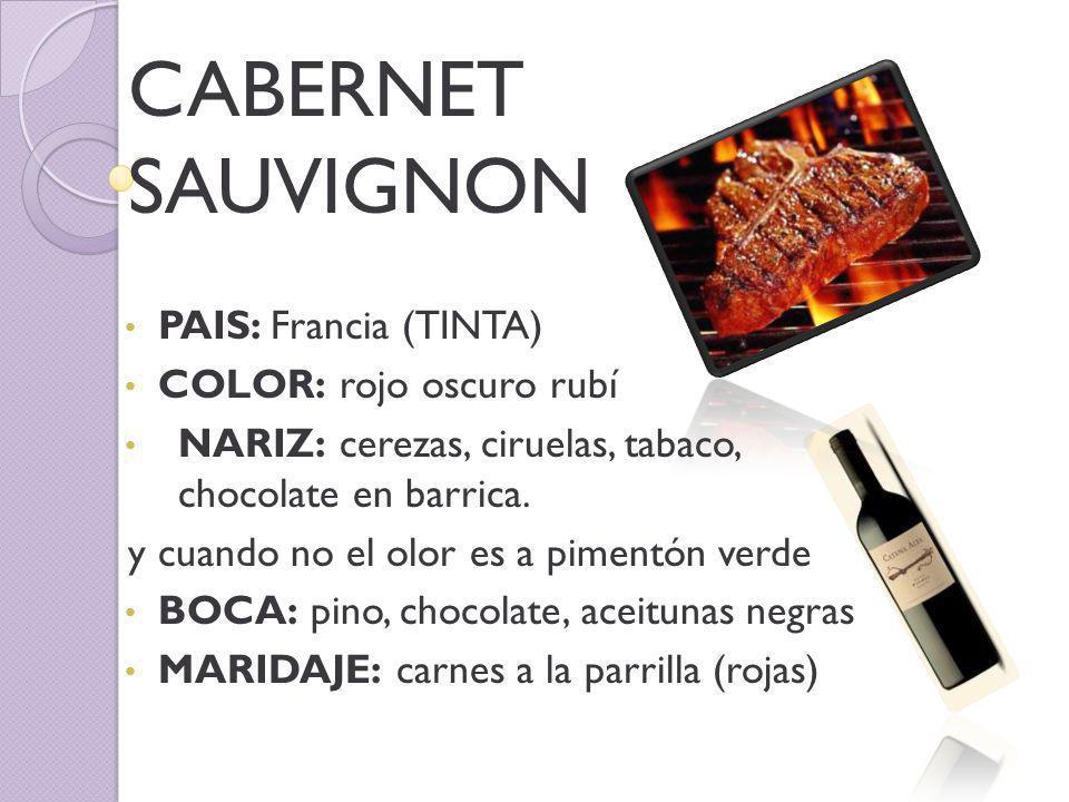 CABERNET SAUVIGNON PAIS: Francia (TINTA) COLOR: rojo oscuro rubí