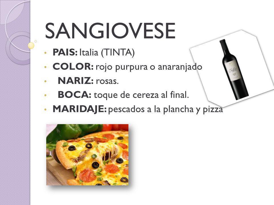 SANGIOVESE PAIS: Italia (TINTA) COLOR: rojo purpura o anaranjado