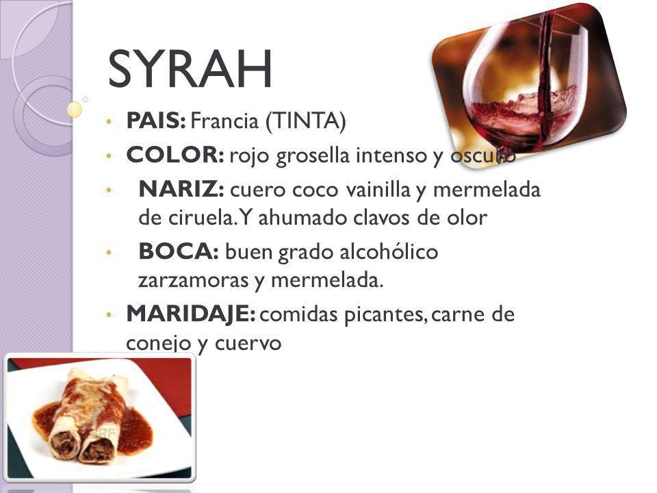 SYRAH PAIS: Francia (TINTA) COLOR: rojo grosella intenso y oscuro