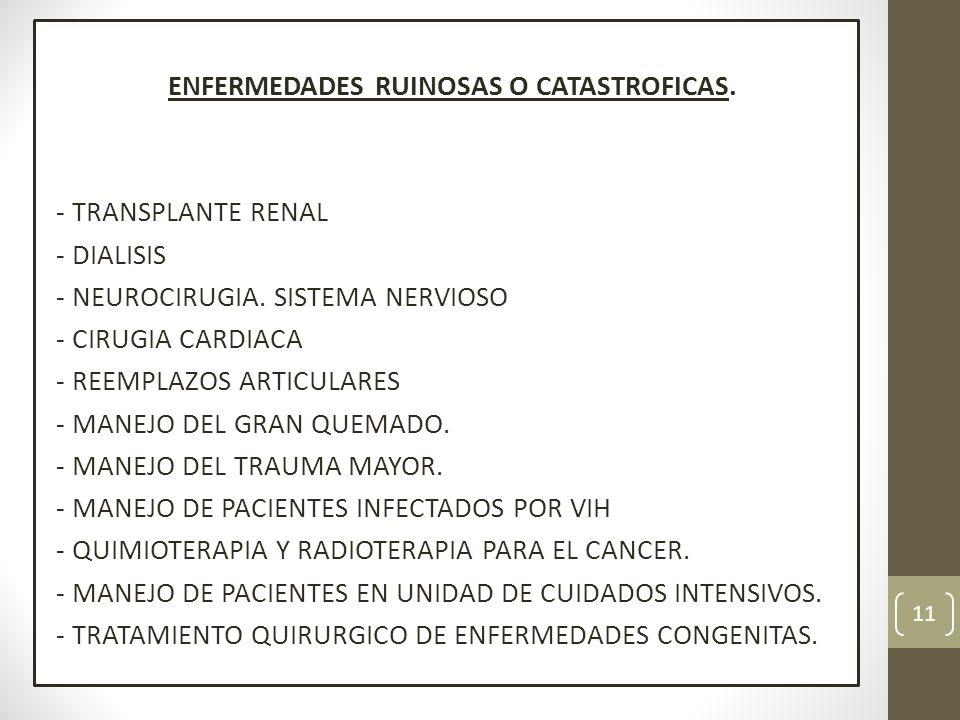 ENFERMEDADES RUINOSAS O CATASTROFICAS.