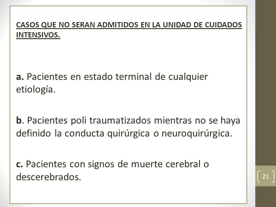 a. Pacientes en estado terminal de cualquier etiología.